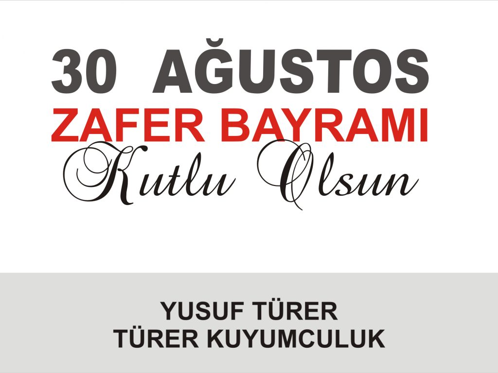 YUSUF TÜRER'DEN 30 AĞUSTOS KUTLAMASI